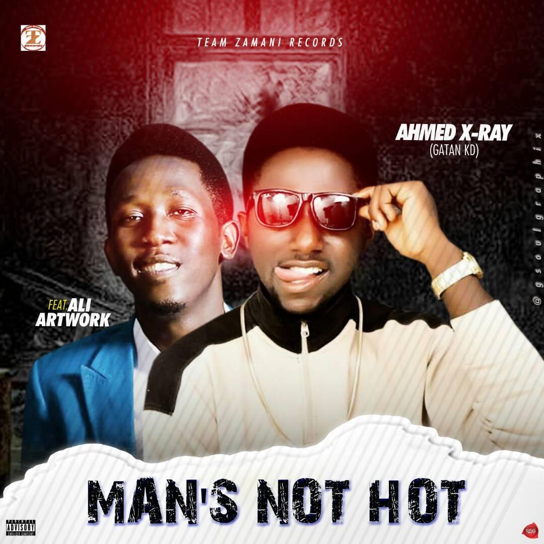 Download Ahmed X Ray Man S Not Hot Ft Ali Artwork Mp3 Files Ng